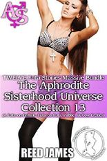 The Aphrodite Sisterhood Universe Collection 13 (TWELVE Futa Stories Massive Bundle): (A Futa-on-Female, Futa-on-Futa, Public, HuCow Erotica)