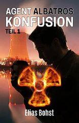 Agent Albatros: Konfusion - Teil 1: Die nukleare Verschwörung