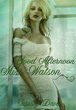 Good Afternoon Miss Watson