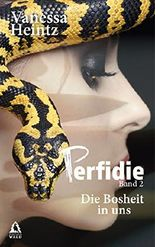 Perfidie: Die Bosheit in uns