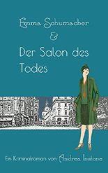 Emma Schumacher & Der Salon des Todes (Fräulein Schumacher 2)