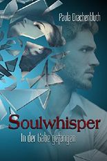 Soulwhisper: In der Gabe gefangen