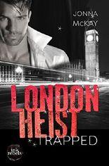 London Heist : Trapped (London Heist 2/5)