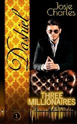 Three Millionaires - Dashiel