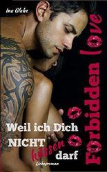 Forbidden Love - Weil ich Dich NICHT küssen darf: Sinnlicher Liebesroman
