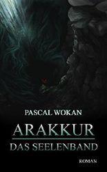 Arakkur - Das Seelenband