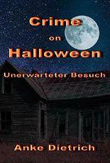 Crime on Halloween – Unerwarteter Besuch: Eine Kurzgeschichte
