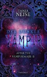 Der dunkle Vampir: After the Vampirewars 2