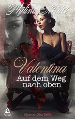Valentina - Auf dem Weg nach oben: Eine erotische Kurzgeschichte (Caprice des Dieux 1)