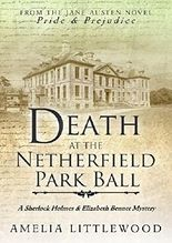 Death at the Netherfield Park Ball (A Sherlock Holmes and Elizabeth Bennet Mystery Book 1)