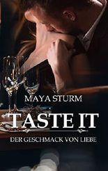Taste it: Der Geschmack von Liebe