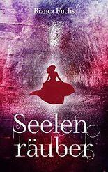 Seelenräuber: Ein Urban-Fantasy-Roman (Teil 2 der Seelenläufer-Trilogie)