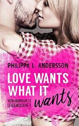 Love Wants What It Wants - Verhängnisvolle Leidenschaft