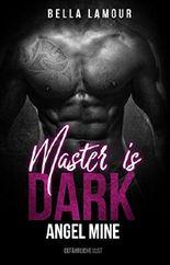 Master is Dark: Angel mine - Gefährliche Lust