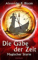Die Gabe der Zeit - Magischer Sturm (Band 3)