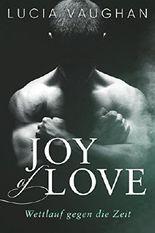 Joy of Love: Wettlauf gegen die Zeit (Hope, Joy & Faith Reihe 2)