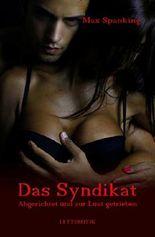 Das Syndikat: Abgerichtet und zur Lust getrieben