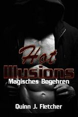 Hot Illusions: Magisches Begehren