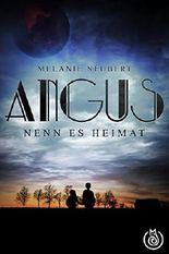 Angus: Nenn es Heimat (Vorgeschichte)