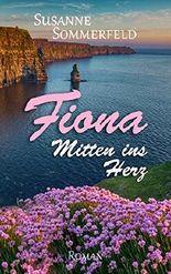 Fiona: Mitten ins Herz