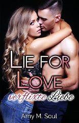 Lie for Love - verflixte Liebe (Teil 1)