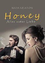 Honey: Alles außer Liebe