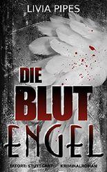 Die Blutengel: Kriminalroman (Tatort Stuttgart)