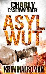 Asylwut: Hass Erpressung Wahnsinn