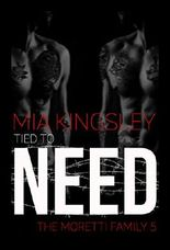 Tied To Need (The Moretti Family 5)