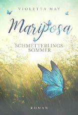 Mariposa: Schmetterlingssommer