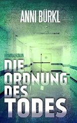 Die Ordnung des Todes: Ein Fall für Wolf Nowak (Krimis mit Wolf Nowak 2)