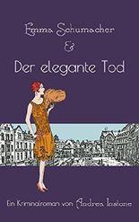 Emma Schumacher & Der elegante Tod