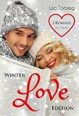 WINTER LOVE EDITION (2 Romane in 1 Band)