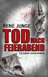 Tod nach Feierabend (Simon Stark Reihe 8) (German Edition)