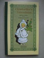 Christkindlein's Tannenbaum Geschichten zur Weihnachtszeit Reprint um 1900/1997