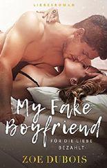 My Fake Boyfriend: Für die Liebe bezahlt