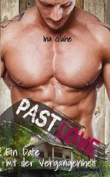 Past Love - Ein Date mit der Vergangenheit: Sinnlicher Liebesroman