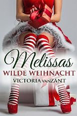 Melissas wilde Weihnacht: Dark Passion