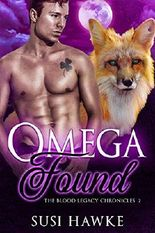Omega Found: An MM Mpreg Romance (The Blood Legacy Chronicles Book 2)