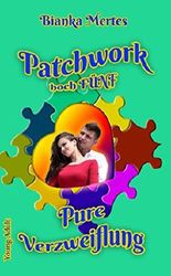 Patchwork hoch Fünf: Pure Verzweiflung (German Edition)