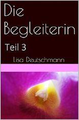 Die Begleiterin Teil 3 (German Edition)
