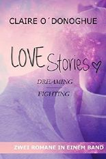 LOVE Stories - Dreaming / Fighting (German Edition)