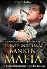 Die internationale Bankenmafia