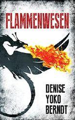Flammenwesen: Ein Psychothriller (Tübingen-Thriller 2)