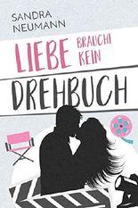 Liebe braucht kein Drehbuch (German Edition)