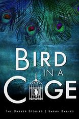 Bird in a Cage (The Darker Stories 4)