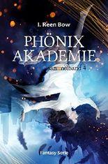 Phönixakademie - Sammelband 4 (Fantasy-Serie)