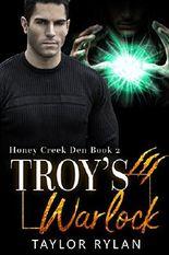 Troy's Warlock: Honey Creek Den Book 2