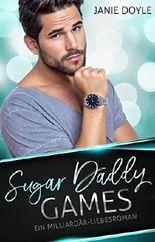 Sugar Daddy Games: Ein Milliardär - Liebesroman