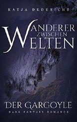 Wanderer zwischen Welten: Der Gargoyle